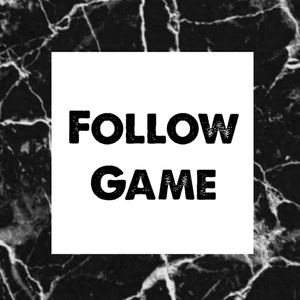 • FOLLOW GAME •